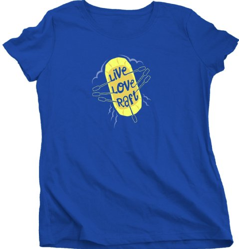 Live, Love, Raft White Water Rafting River Lover Paddle Ladies Cut T-shirt