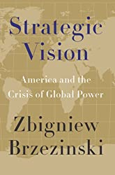 Strategic Vision: America and the Crisis of Global Power