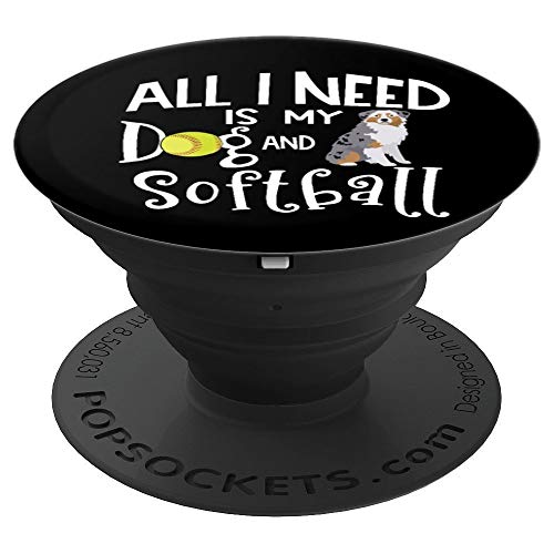 (Australian Shepherd Softball All I Need Is My Dog Aussie - PopSockets Grip and Stand for Phones and Tablets )
