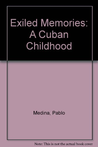 Exiled Memories: A Cuban Childhood