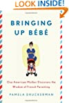 Bringing Up B�b�: One American Mother...