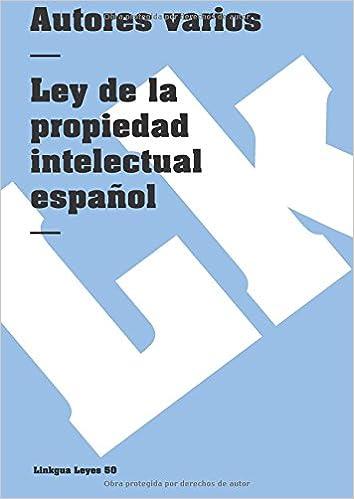 Ley de la Propiedad Intelectual Española (Leyes): Amazon.es ...