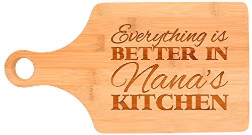 Everything Is Better in Nana's Kitchen Grandma Gift Décor Paddle Shaped Bamboo Cutting Board Bamboo (Nana Gift)