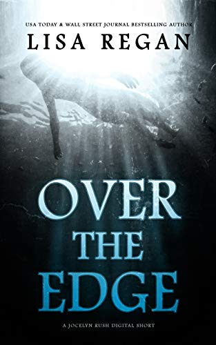 Over The Edge: A P.I. Jocelyn Rush Digital Short
