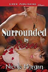 [Surrounded by Roses (Siren Publishing Classic)] [Author: Morgan, Nicole] [March, 2013] Paperback