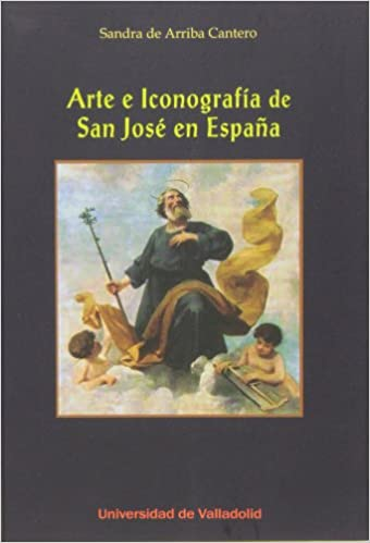 Arte e Iconografia de San José en España: Amazon.es: DE ARRIBA ...