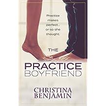 The Practice Boyfriend (The Boyfriend Series Book 1)