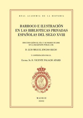 Barroco e Ilustración en las bibliotecas privadas españolas del siglo Xviii. (Spanish Edition)