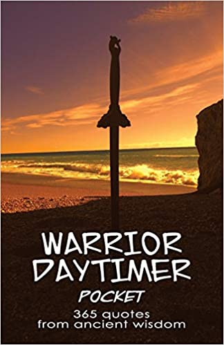 Warrior Daytimer Pocket 365 Quotes From Ancient Wisdom Books Zenith 9781799031697 Amazon Com Books