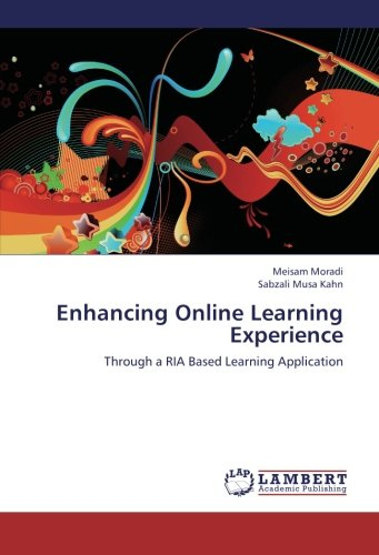 Enhancing Online Learning Experience: Through a RIA Based Learning Application