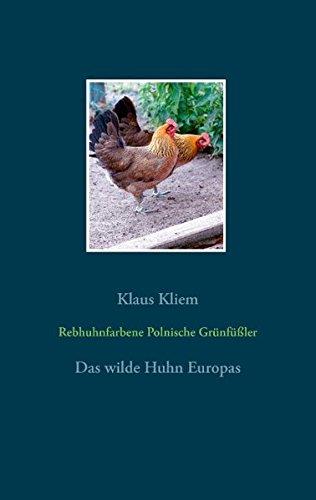 Rebhuhnfarbene Polnische Grünfüßler: Das wilde Huhn Europas