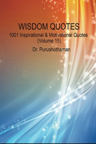 Download Wisdom Quotes (Volume 15): 1001 Motivational & Inspirational Quotes pdf