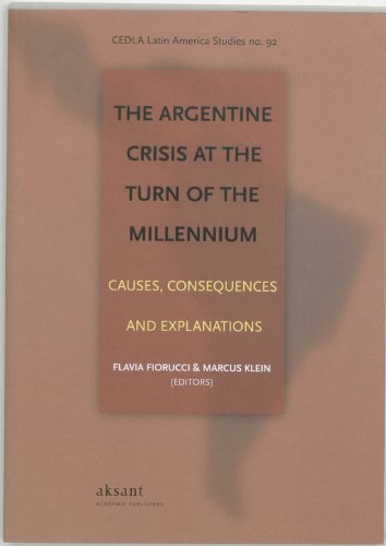 Argentine Crisis of the Millennium: Causes, Consequences and Explanations (Cedla Latin America Studies) Flavia Fiorucci