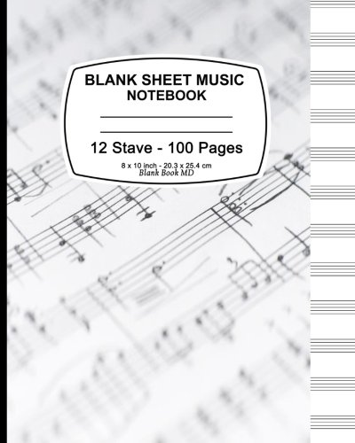 Blank Sheet Music Notebook: Music Note Cover, 12 Stave, Music Manuscript Paper,Staff Paper,Musicians Notebook, Vintage Sheet Music Cover, 8 x 10,100 Pages ()