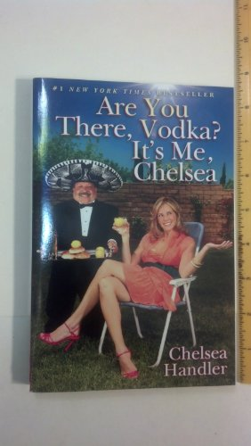 Are You There, Vodka? It's Me, Chelsea - Book Club Edition
