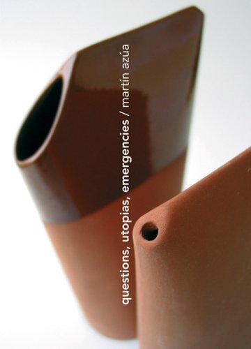 Questions, utopias, emergences: Martin Azua (Inglés) Tapa blanda – 1 may 2007 Blur Ediciones S.L 8461176316 Product Design & Commercial Art