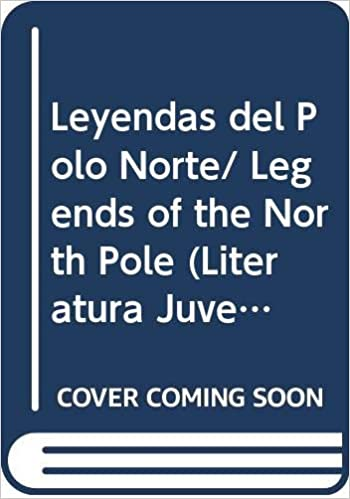 Leyendas del Polo Norte/ Legends of the North Pole Literatura ...