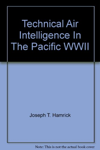 Technical Air Intelligence In The Pacific WWII