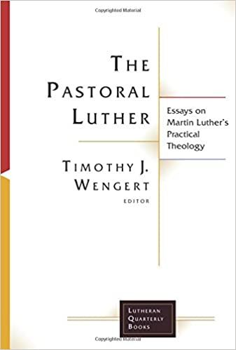 The Pastoral Luther Essays On Martin Luthers Practical Theology  The Pastoral Luther Essays On Martin Luthers Practical Theology Lutheran  Quarterly Books Timothy J Wengert  Amazoncom Books Thesis In An Essay also How To Write A High School Application Essay  Persuasive Essay Topics High School Students