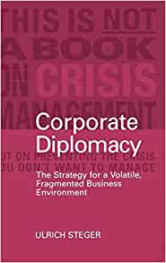 Corporate Diplomacy: The Strategy for a Volatile, Fragmented ...