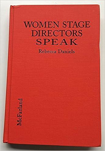 Women Stage Directors Speak: Exploring the Influence of Gender on Their Work