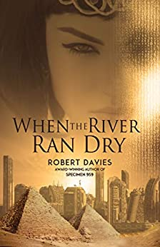 When the River Ran Dry by [Davies, Robert]