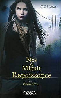 Nés à Minuit, Renaissance, tome 1 : Métamorphose par Hunter