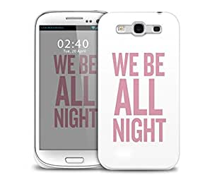we be all night beyonce Samsung Galaxy S3 GS3 protective phone case