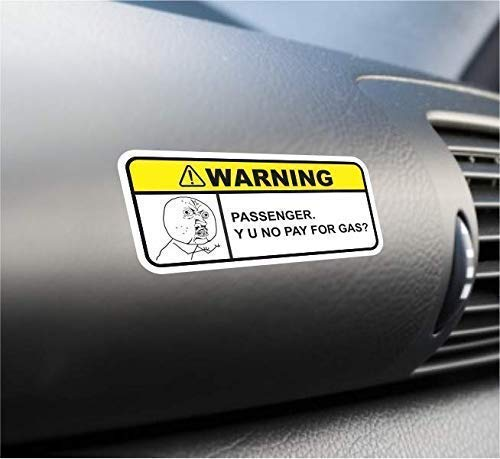 - (2X) Y U No Pay For Gas Funny Warning Sticker Set Vinyl Decal For Car Truck SUV Visor Dashboard Decal Dank Meme Rage Comics