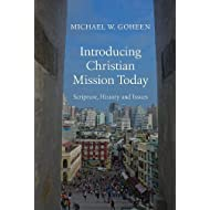Introducing Christian Mission Today: Scripture, History, and Issues