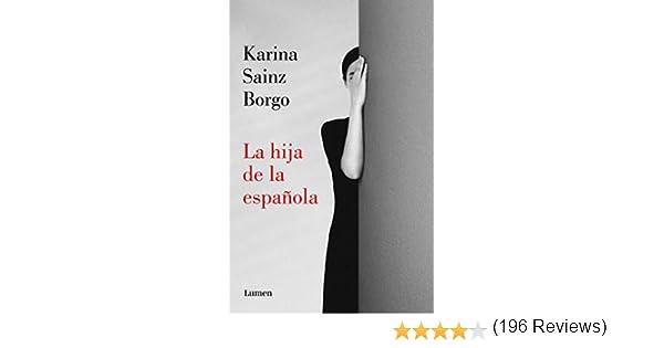La hija de la española (Narrativa): Amazon.es: Sainz Borgo, Karina ...