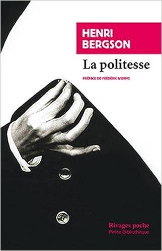 La Politesse : Et autres essais: Amazon.fr: Bergson, Henri, Worms ...