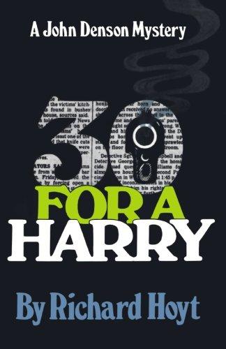 Download 30 for a Harry: A John Denson Mystery (John Denson Mysteries) pdf