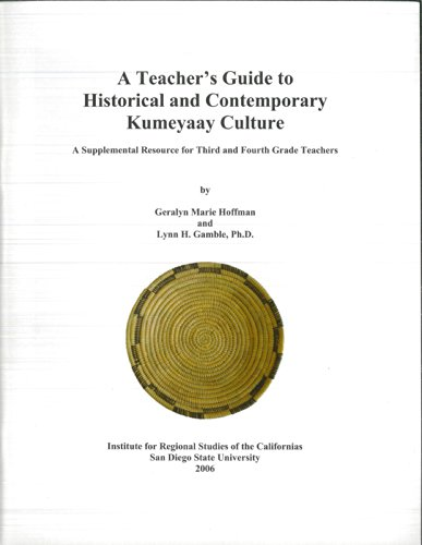 - A Teacher's Guide to Historical and Contemporary Kumeyaay Culture (A Supplemental Resource for Third and Fourth Grade Teachers)