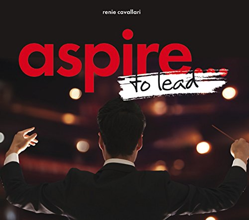 aspire...to lead: align. inspire. disrupt. (aspire to...series Book 2) ()