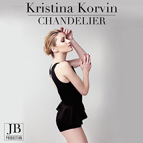 Chandelier dance remix by kristina korvin on amazon music amazon chandelier dance remix aloadofball