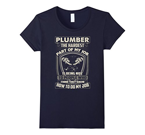 Women's Plumber Shirts The Hardest Part of Plumber Job T-...