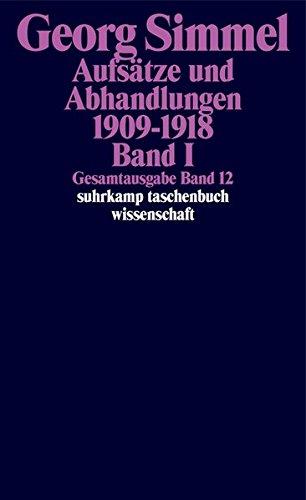 Gesamtausgabe in 24 Bänden: Band 12: Aufsätze und Abhandlungen 1909–1918. Band I (suhrkamp taschenbuch wissenschaft)