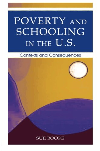 Poverty and Schooling in the U.S.: Contexts and Consequences (Sociocultural, Political, and Historical Studies in Educat