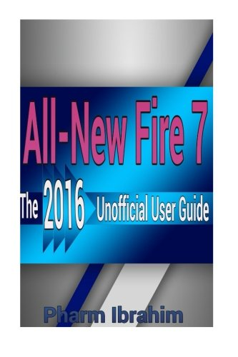 All-New Fire 7: The 2016 Unofficial User Guide
