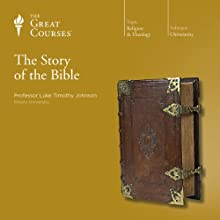 The Story of the Bible Lecture Auteur(s) :  The Great Courses, Luke Timothy Johnson Narrateur(s) : Professor Luke Timothy Johnson