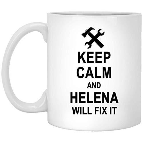 Keep Calm And Helena Will Fix It Coffee Mug Large - Happy Birthday Gag Gifts for Helena Men Women - Halloween Christmas Gift Ceramic Mug Tea Cup White 11 Oz]()