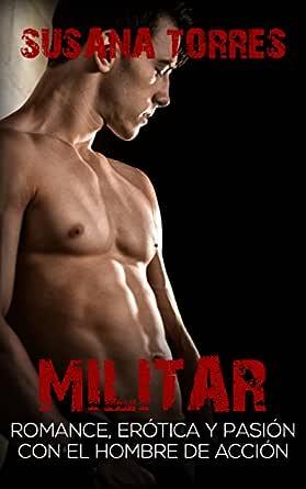 Militar: Romance, Erótica y Pasión con el Hombre de Acción