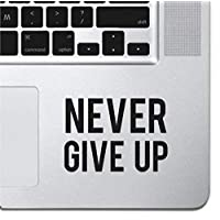 "Never Give Up Sticker Decal MacBook Pro Air 13"" 15"" 17"" Keyboard Keypad Mousepad Trackpad Laptop Retro Vintage Motivational Text Quote Laptop Sticker iPad Sticker Inspirational Sticker"
