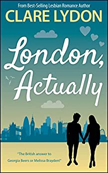 London, Actually (London Romance Series Book 5) by [Lydon, Clare]