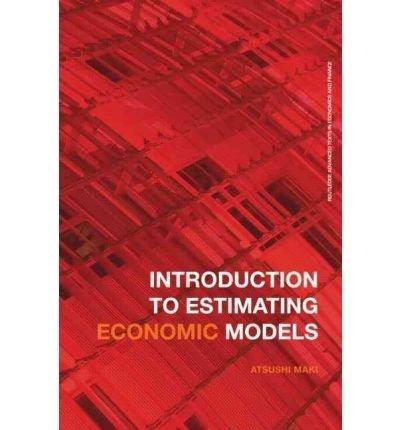 Download [(Introduction to Estimating Economic Models )] [Author: Atsushi Maki] [Jan-2011] PDF