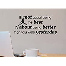 #3 Its not about being the best Its about being better than you were yesterday office classroom motivational inspirational quote family love vinyl saying Jordan wall art lettering sign room decor