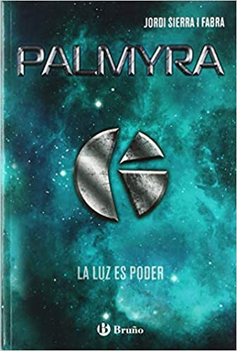 Palmyra (Castellano - Juvenil - Narrativa): Amazon.es: Jordi Sierra i Fabra: Libros