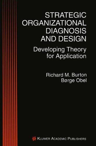 Strategic Organizational Diagnosis and Design: Developing Theory for Application (Information and Organization Design Series)