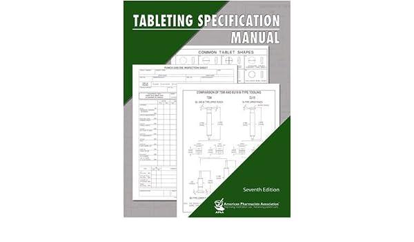 tableting specification manual 9781582120782 medicine health rh amazon com tableting specification manual 7th edition pdf Tablet Press